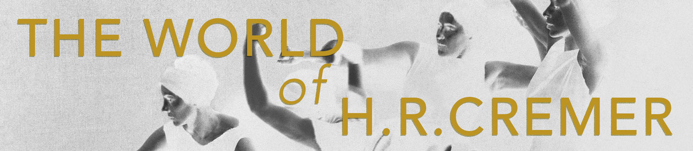 The World of H.R Cremer